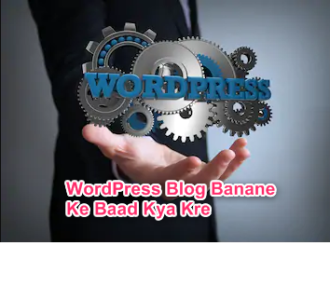wordpress blog banane ke baad kya kre